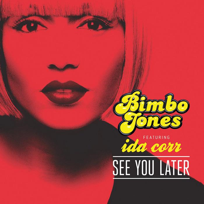 BIMBO JONES - See You Later