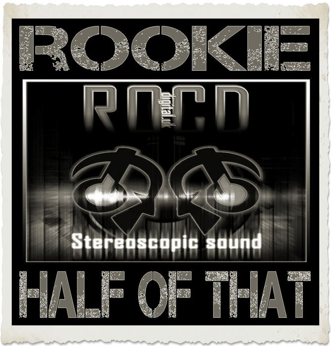 ROOKIE - Half Of That