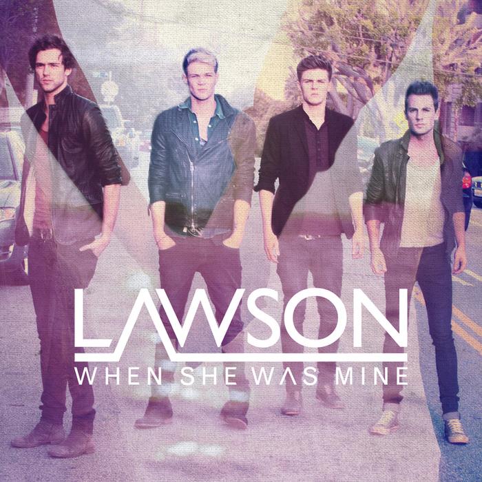 LAWSON - When She Was Mine (remixes)