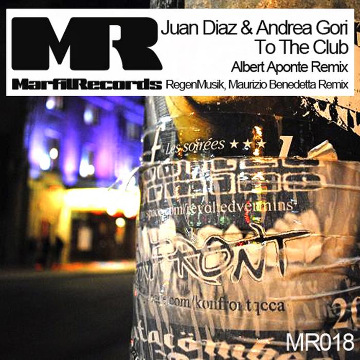 JUAN DIAZ/ANDREA GORI - To The Club