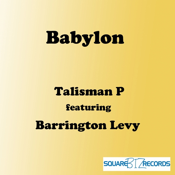 TALISMAN P feat BARRINGTON LEVY - Babylon