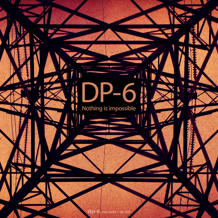 DP 6 - Nothing Is Impossible