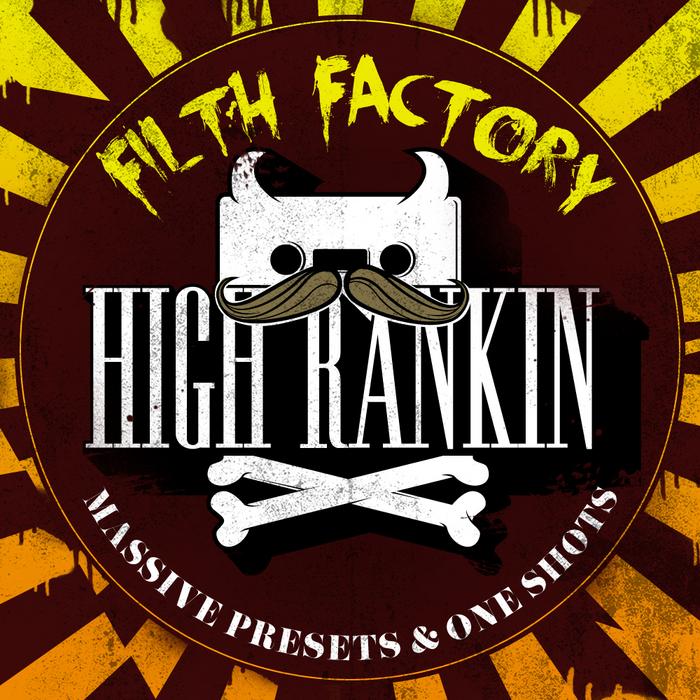 HIGH RANKIN - Filth Factory (Sample Pack Massive Presets)