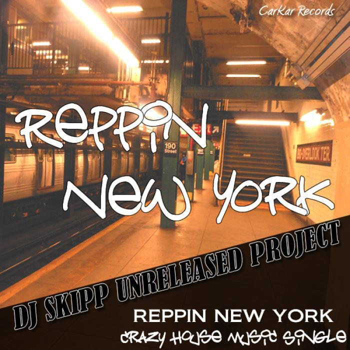 DJ SKIPP UNRELEASED PROJECT - Reppin New York