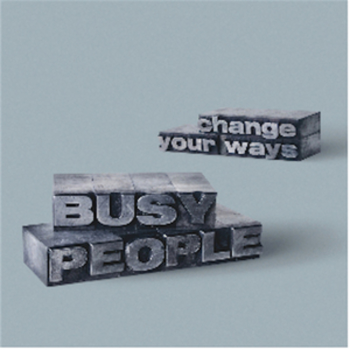 BUSY PEOPLE - Change Your Way