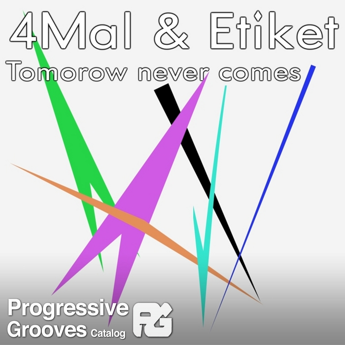 4MAL/ETIKET - Tomorrow Never Comes