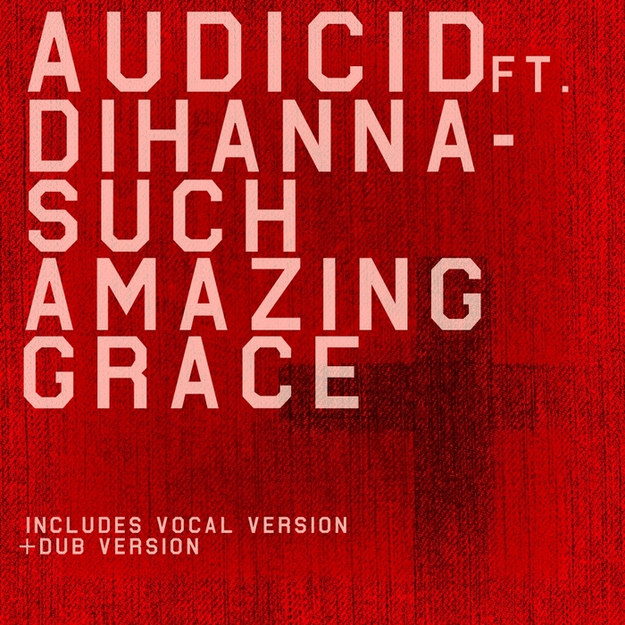 AUDICID feat DIHANNA - Such Amazing Grace