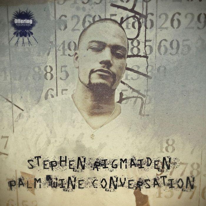RIGMAIDEN, Stephen - Palm Wine Conversation