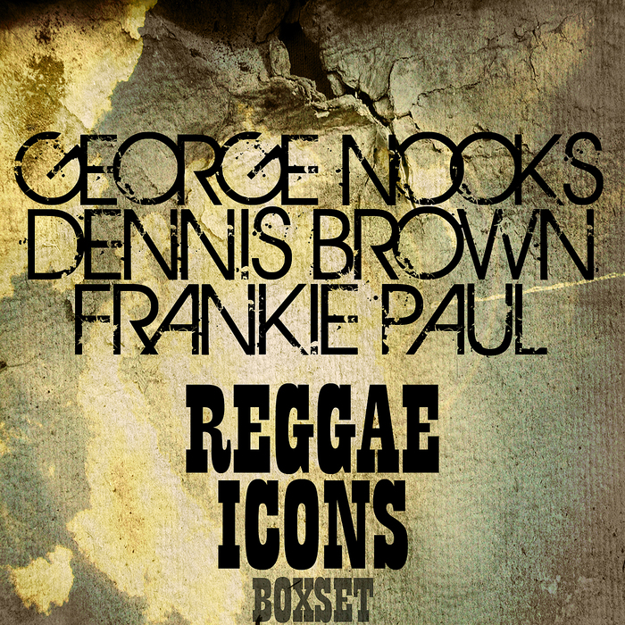 NOOKS, George/DENNIS BROWN/FRANKIE PAUL - Reggae Icons Boxset Platinum Edition