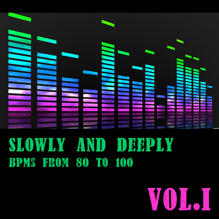 VARIOUS - Slowly & Deeply - BPMs From 80 To 100, Vol.I