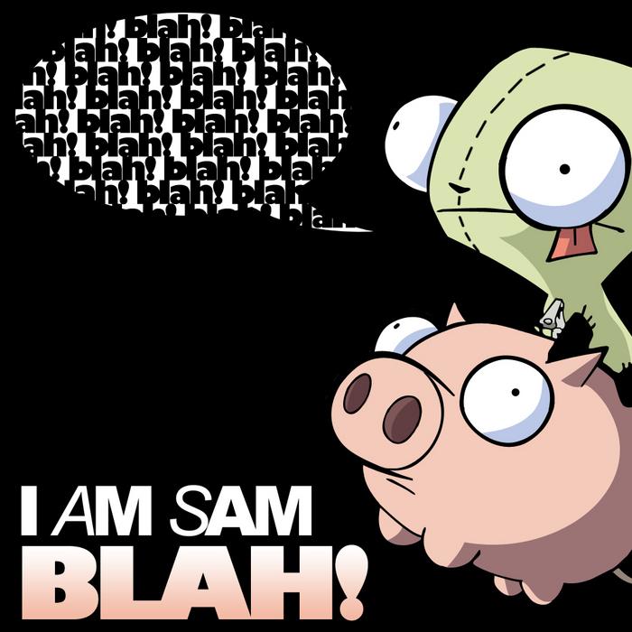 I AM SAM - Blah!
