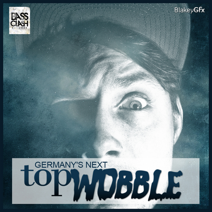 VARIOUS - Germany's Next Top Wobble EP