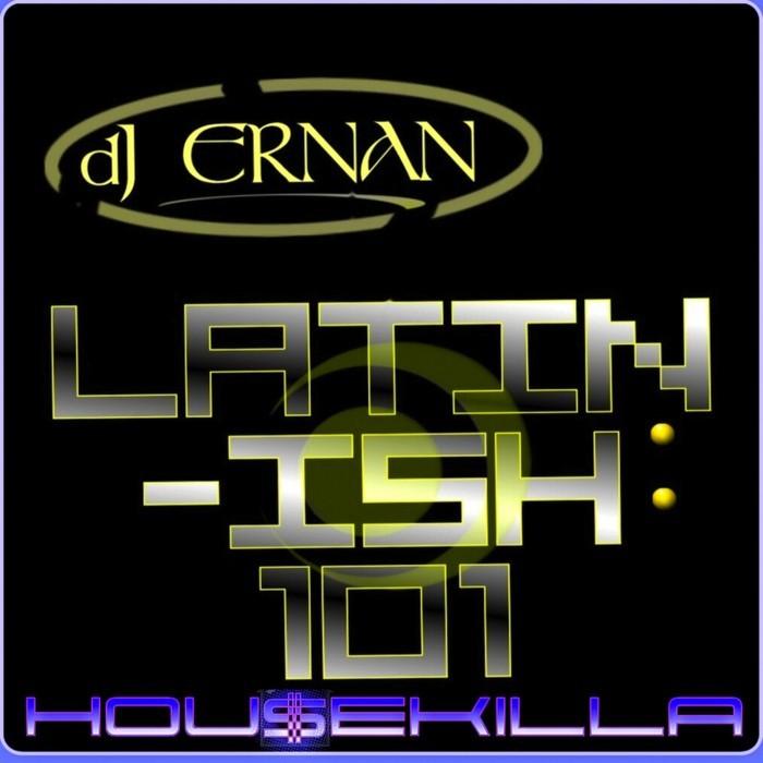 DJ ERNAN - Latin Ish 101