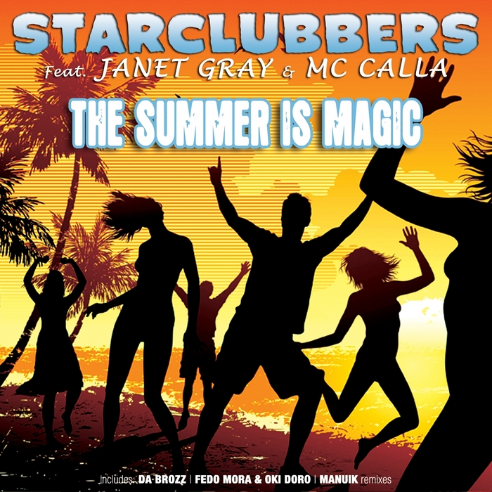 STARCLUBBERS feat JANET GRAY & MC CALLA - The Summer Is Magic