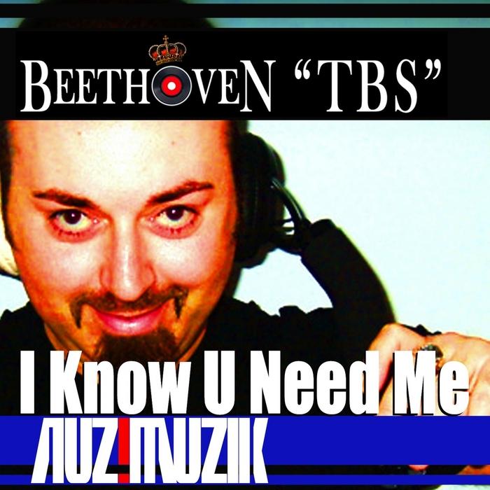 BEETHOVEN TBS - I Know U Need Me