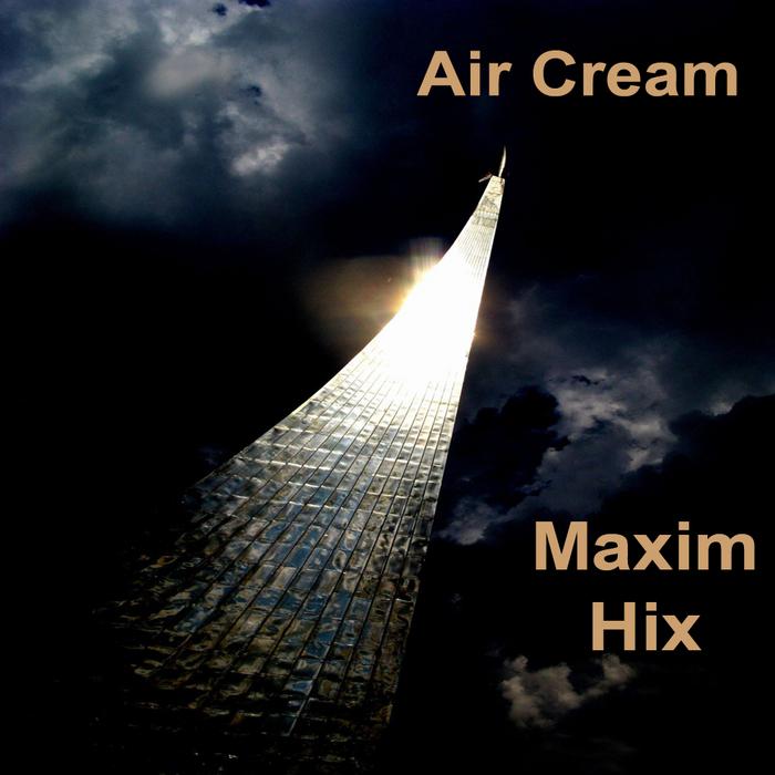 MAXIM HIX - Air Cream 2012