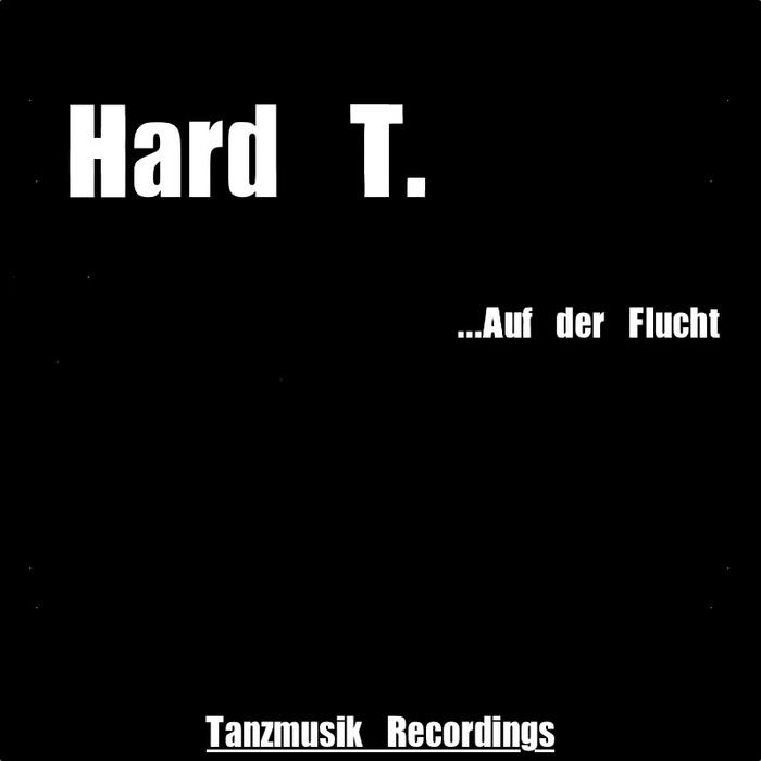 HARD T - Auf Der Flucht
