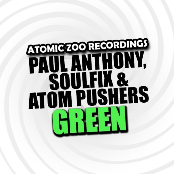 ANTHONY, Paul/SOULFIX & ATOM PUSHERS - Green