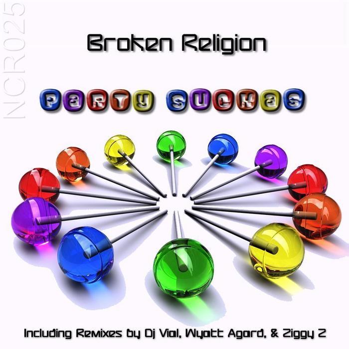 BROKEN RELIGION - Party Suckas