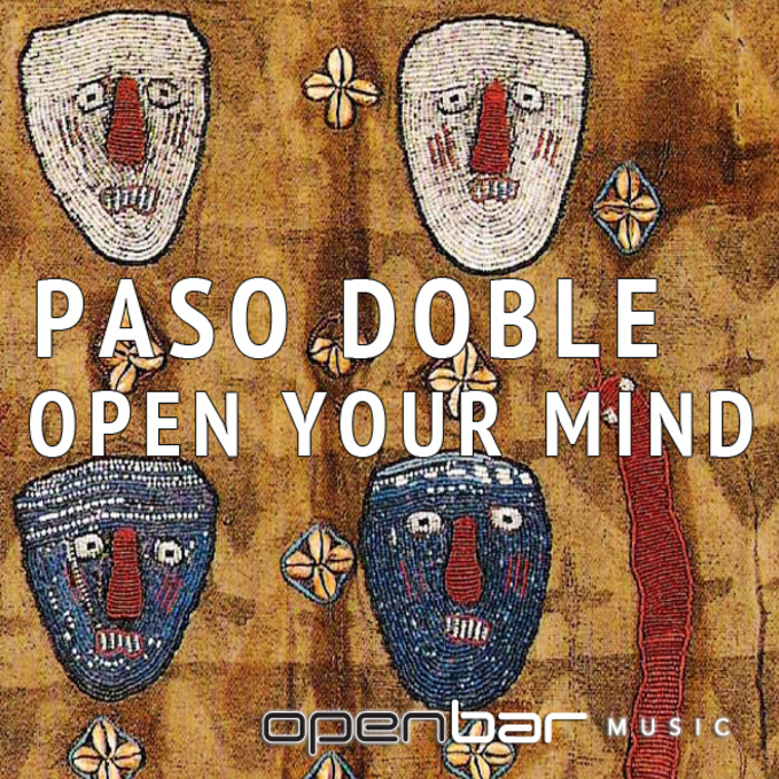 PASO DOBLE - Open Your Mind