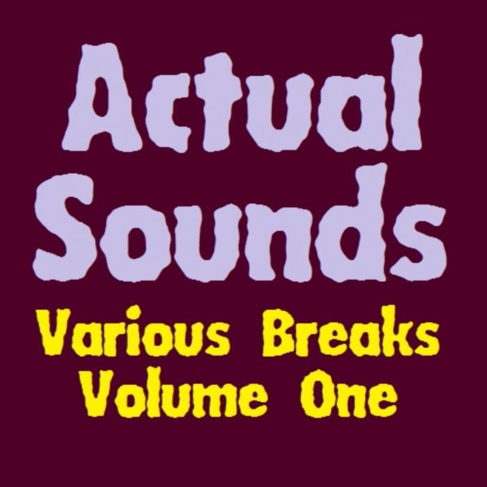 VARIOUS - Actual Sounds Various Breaks Volume 1