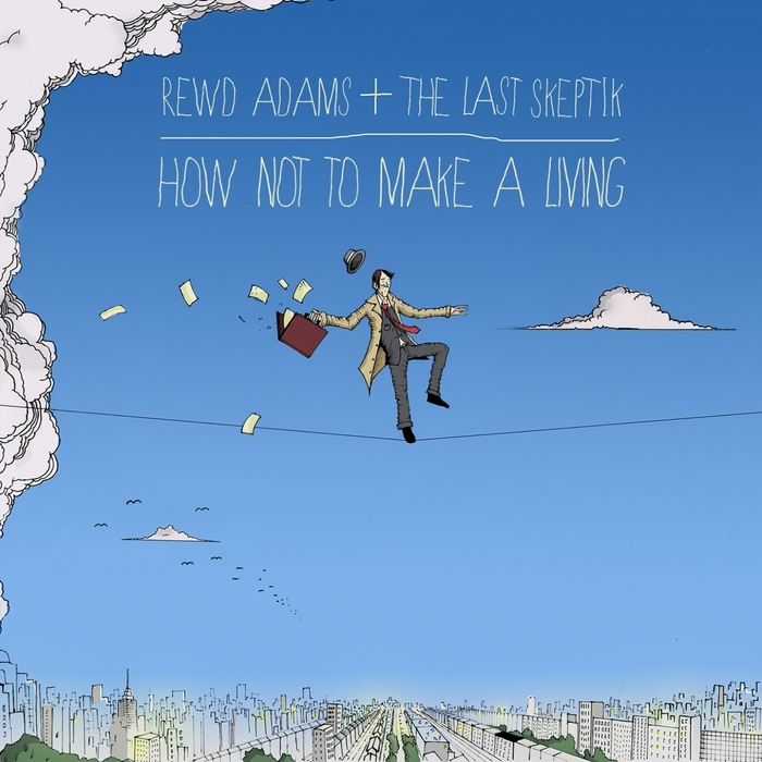 ADAMS, Rewd/THE LAST SKEPTIK - How Not To Make A Living