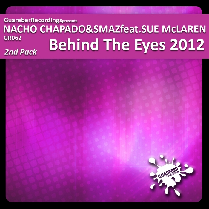 NACHO CHAPADO/SMAZ feat SUE McLAREN - Behind The Eyes 2012