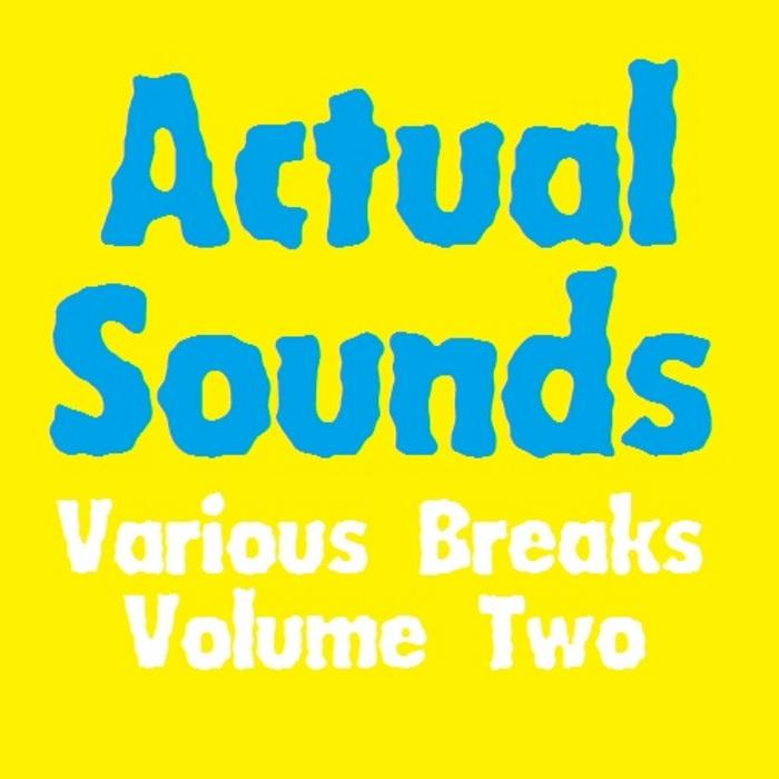 VARIOUS - Actual Sounds Various Breaks Volume 2