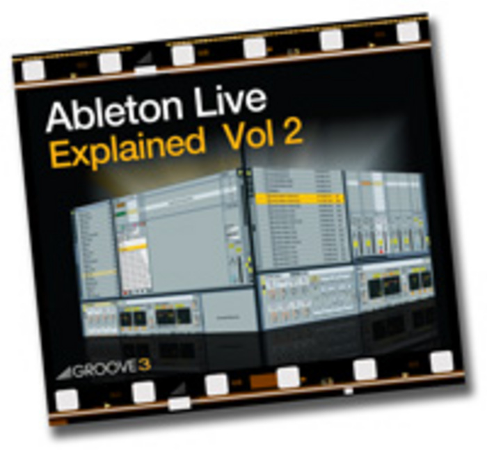 GROOVE 3 INC - Ableton Live Explained Vol 2 (Video Tutorial)