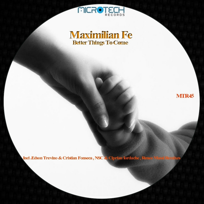 MAXIMILIAN FE - Better Things To Come
