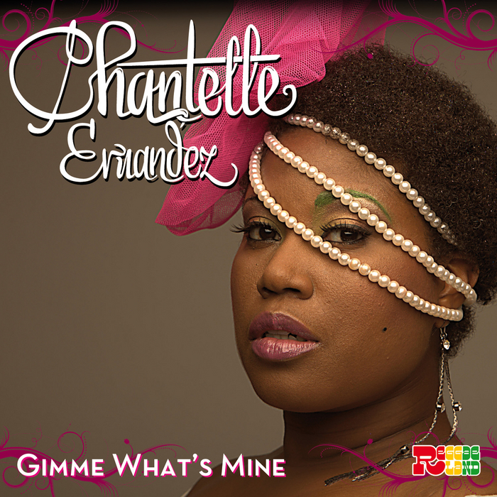 ERNANDEZ, Chantelle - Gimme What's Mine