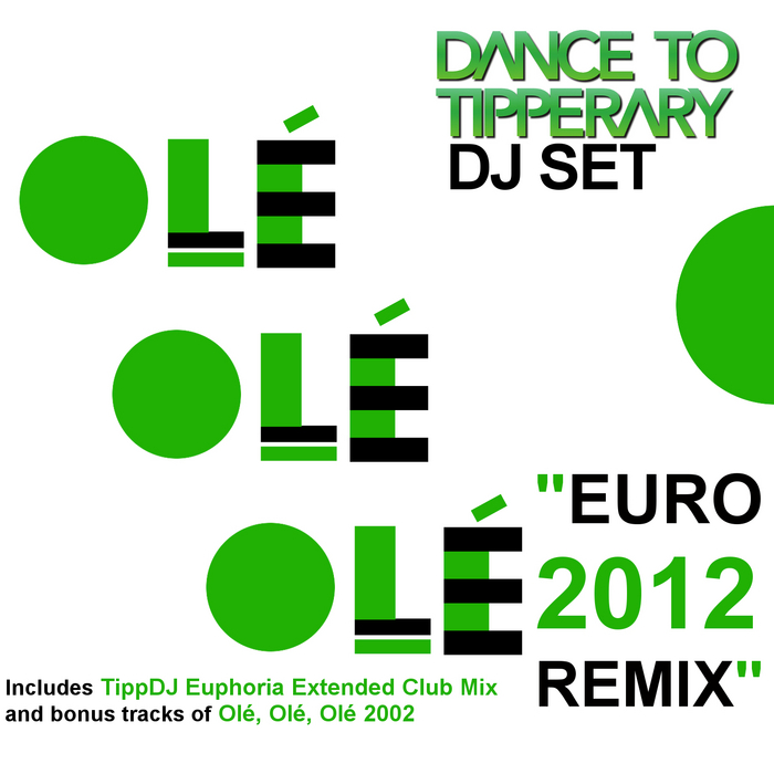 DANCE TO TIPPERARY - Ole Ole Ole (Euro 2012 remix)