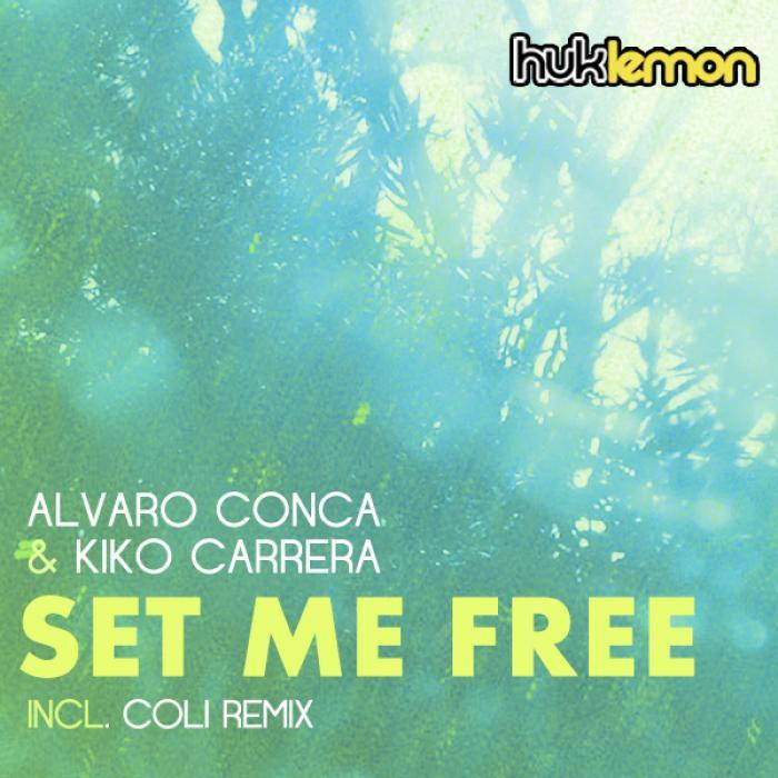 CONCA, Alvaro/KIKO CARRERA - Set Me Free