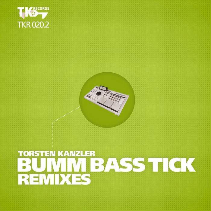 TORSTEN KANZLER - Bumm Bass Tick Remixes (Part 2)