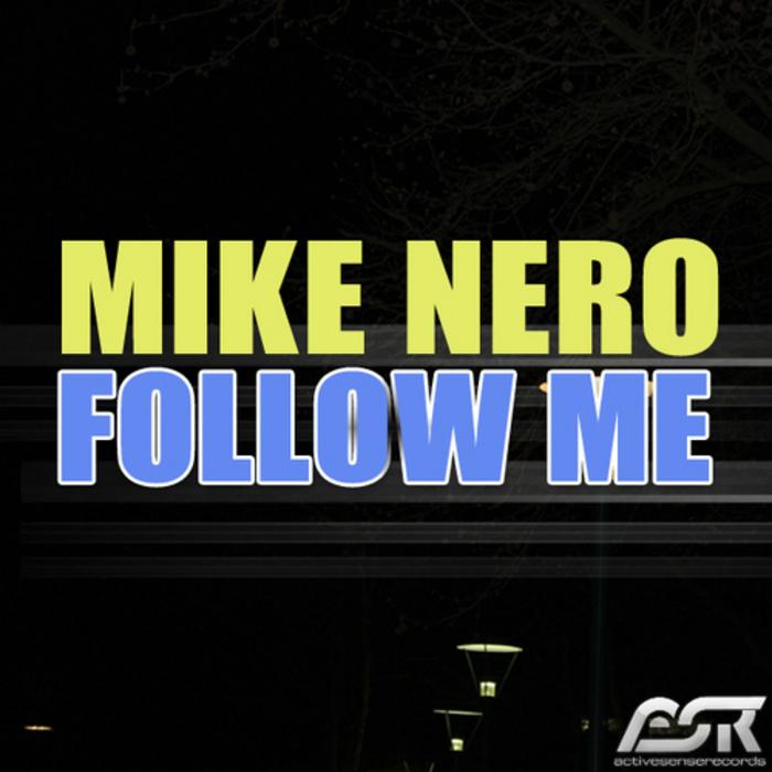 MIKE NERO - Follow Me