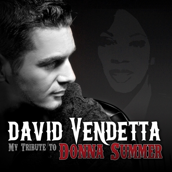 VENDETTA, David - My Tribute To Donna Summer