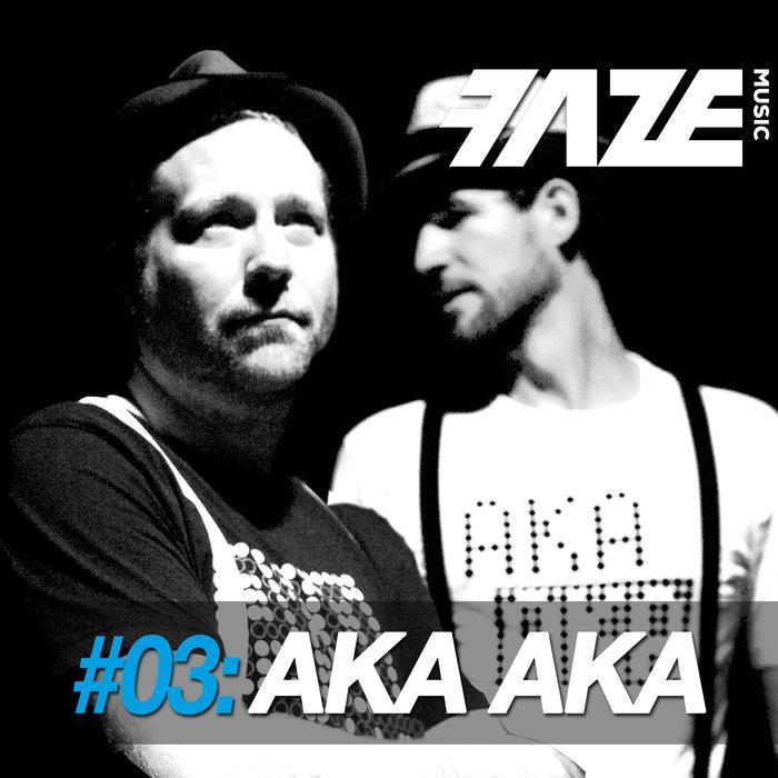 VARIOUS/AKA AKA - Faze DJ Set #03/Aka Aka (Unmixed Tracks)