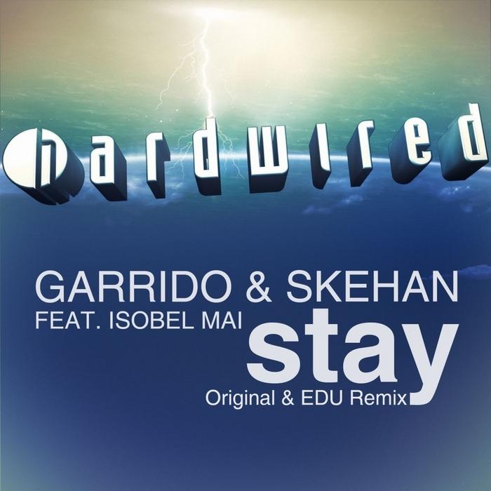 GARRIDO & SKEHAN feat ISOBEL MAI - Stay