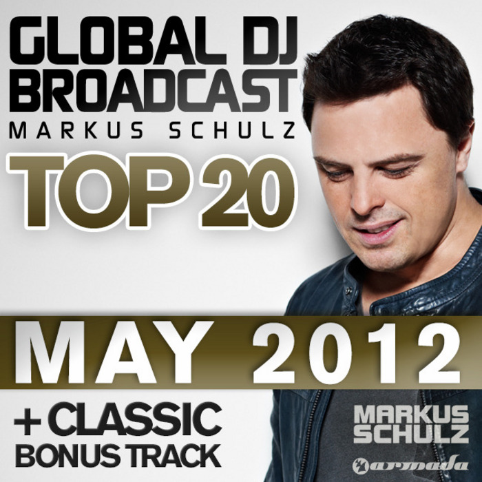SCHULZ, Markus/VARIOUS - Global DJ Broadcast Top 20 May 2012