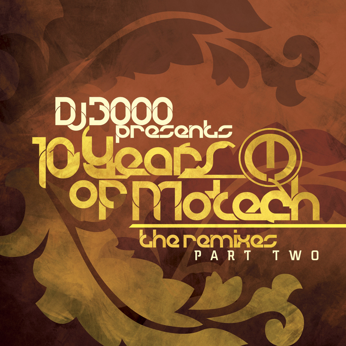 VARIOUS - DJ 3000 Presents 10 Years Of Motech: The Remixes 2