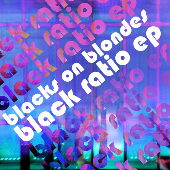 BLACKS ON BLONDES - Black Ratio EP