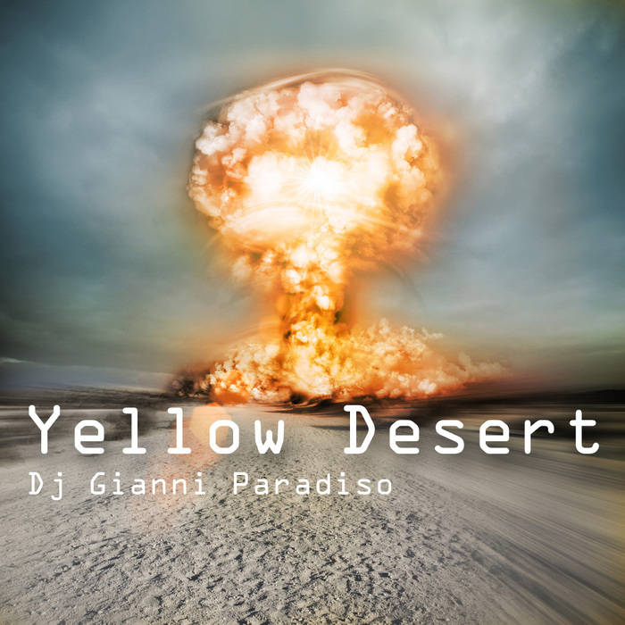 GIANNI PARADISO DJ - Yellow Desert