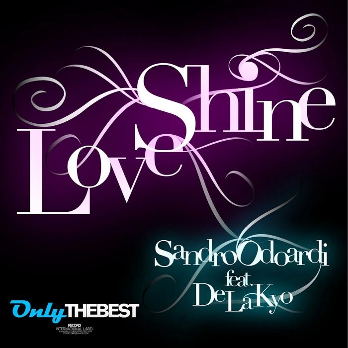 ODOARDI, Sandro feat DE LA KYO - Love Shine
