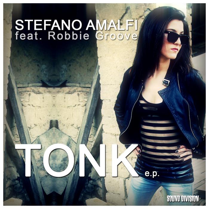 AMALFI, Stefano feat  ROBBIE GROOVE - Tonk EP