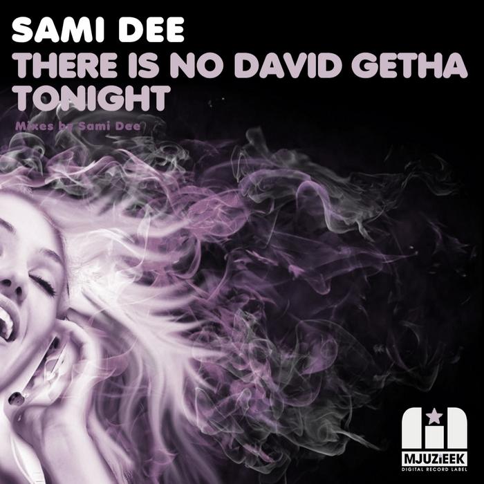 DEE, Sami - There Is NO David Getah Tonight
