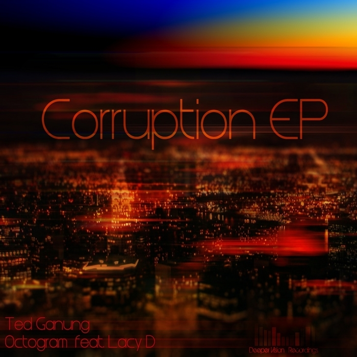 GANUNG, Ted/OCTOGRAM - Corruption EP
