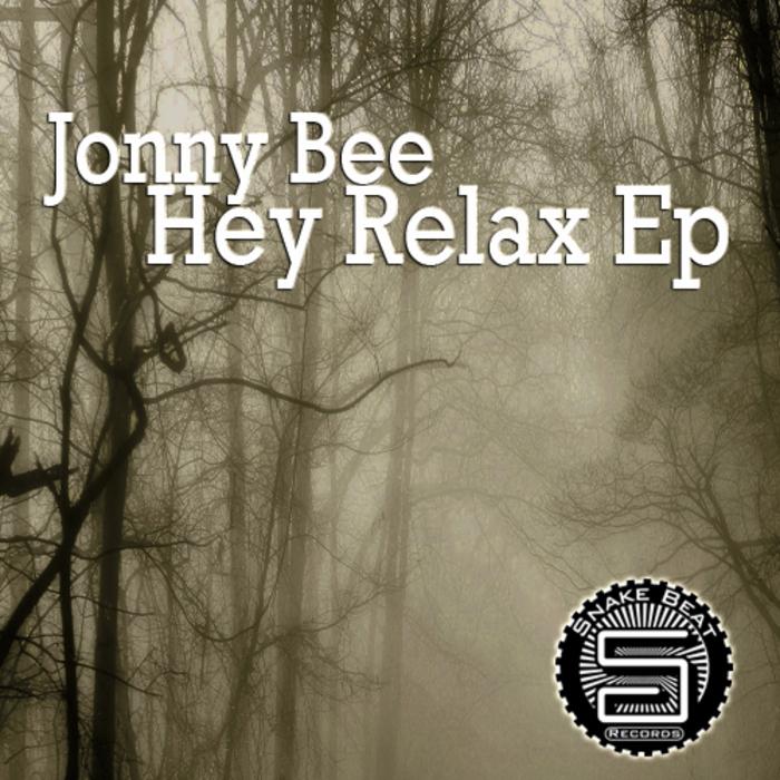 JONNY BEE - HEY RELAX EP