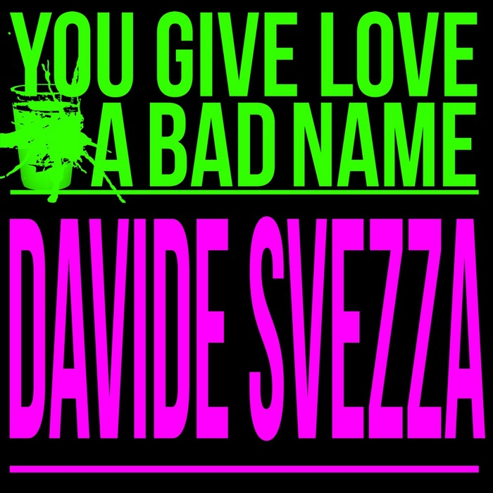 SVEZZA, Davide - You Give Love A Bad Name