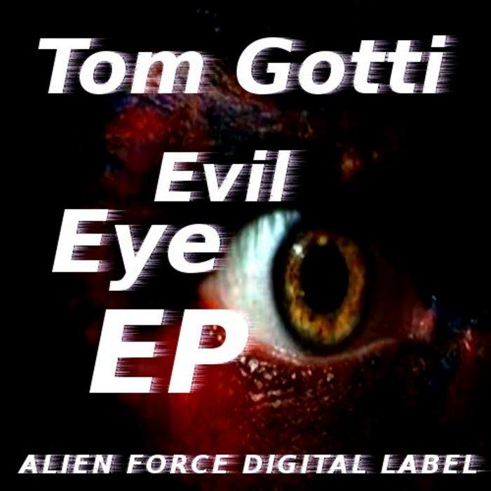 TOM GOTTI - Evil Eye EP