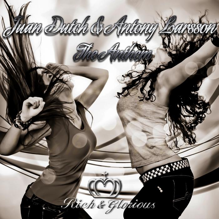 DUTCH, Juan/ANTONY LARSSON - The Anthem